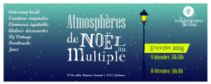 Atmosphères de Noël - Edition 2018 @ Les Imaginations Fertiles | Toulouse | Occitanie | France