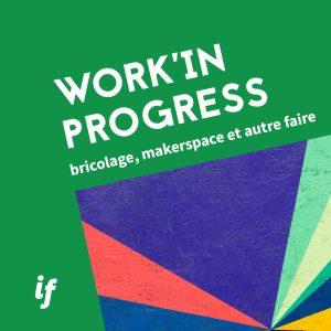 Work'in Porgress - WIP #4 - Fabriquer et produire localement @ AU MIRAIL - TOULOUSE